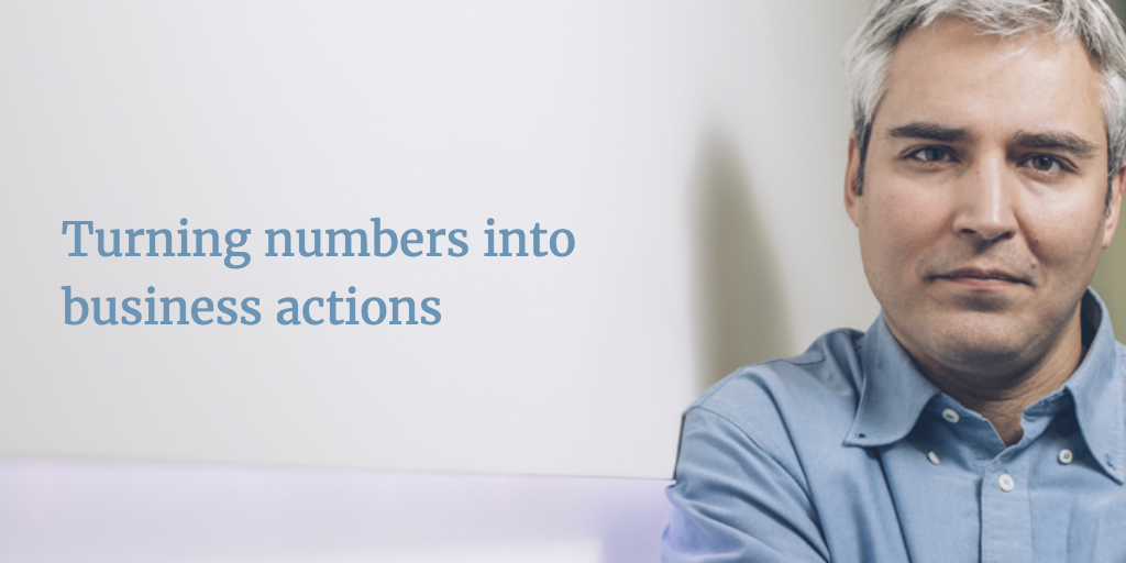 how to turn number into business actions?