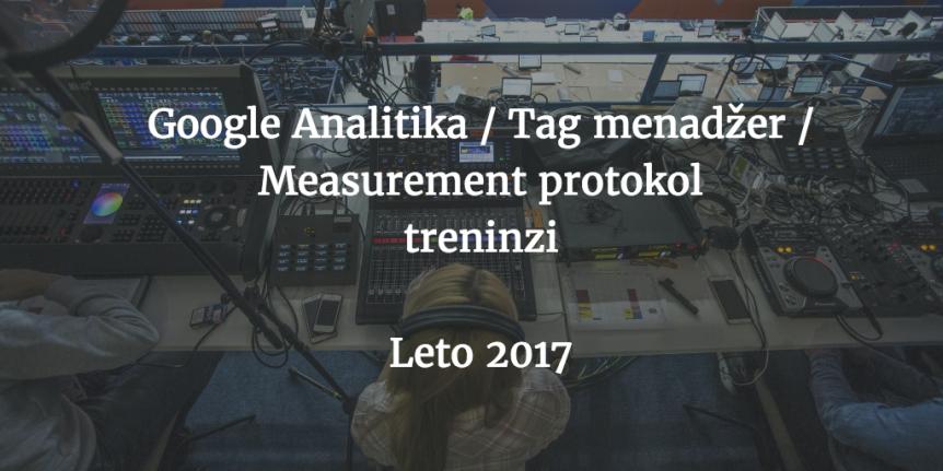 Google Analitika, Tag menadžer i Measurement protokol treninzi